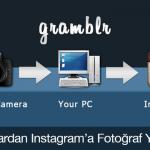 Gramblr İle Bilgisayardan Instagram'a Fotoğraf Yükleyin!