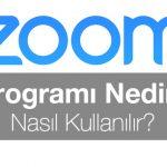 Zoom Programı Nedir? Nasıl Kullanılır?